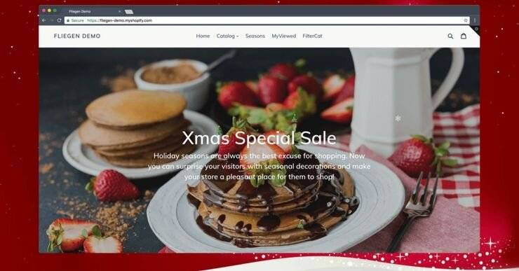 You can find holiday themes for your Shopify store from the Shopify app store. Here you can see a Christmas-themed hero banner from Fliegen.