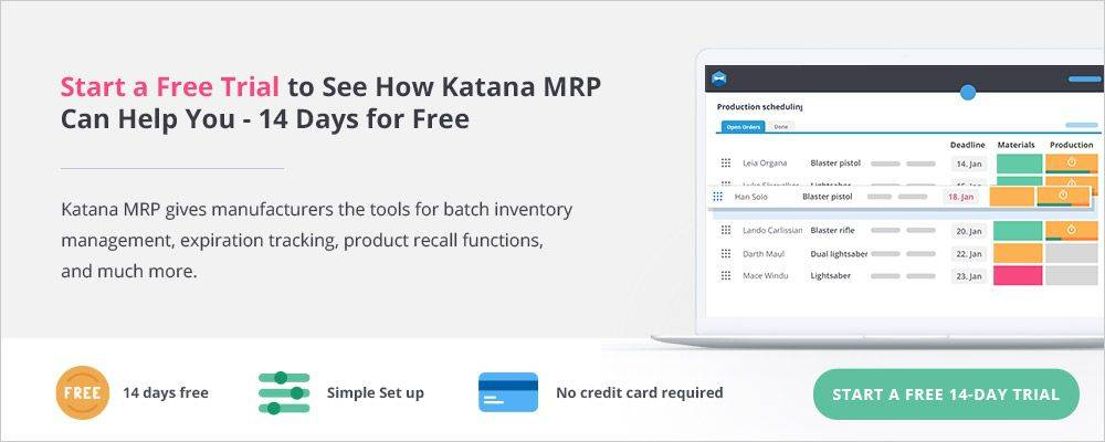 Start free trial for 14 days with Katana MRP for batch inventory management.