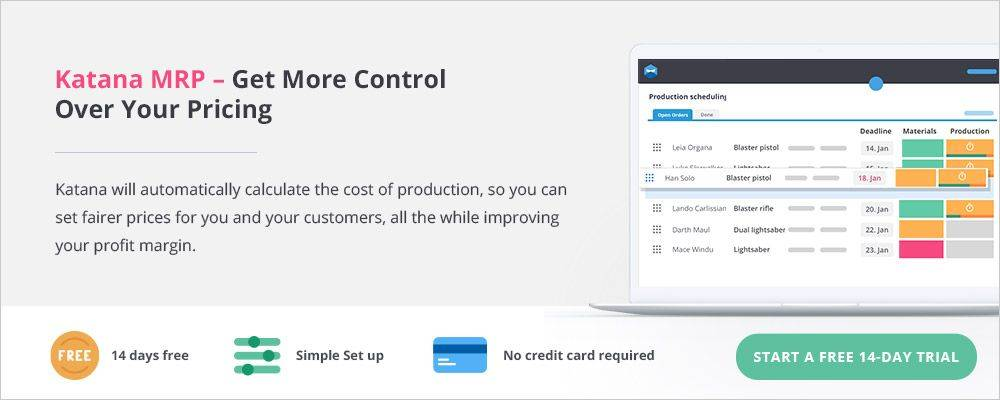 Get more control over your pricing with Katana MRP software - free for 14 days.