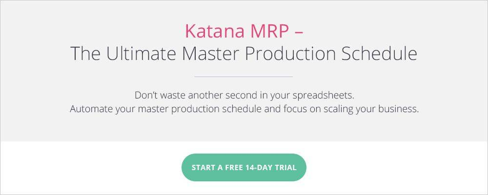 Master Production Schedule allows for production planning and scheduling like never before, with Katana software.