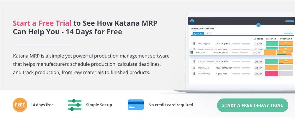 Sign up for Katana MRP - free for 14 days.