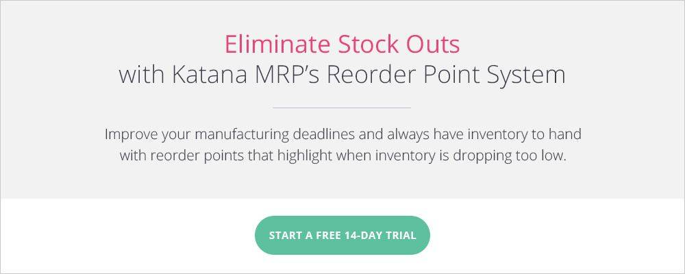Eliminate Stock Outs with Katana MRP's Reorder Point System.