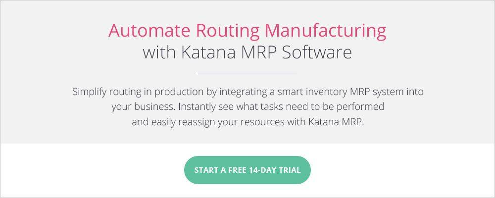 Automate Routing Manufacturing with Katana MRP Software.