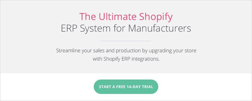 The Ultimate Shopify ERP System for Manufacturers.
