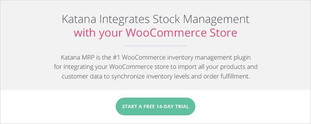 Katana MRP Integrated Stock Management with your WooCommerce Store.